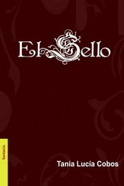 El Sello ebook by Tania Lucía Cobos