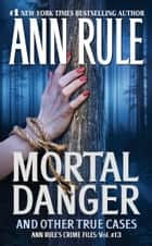 Mortal Danger ebook by Ann Rule