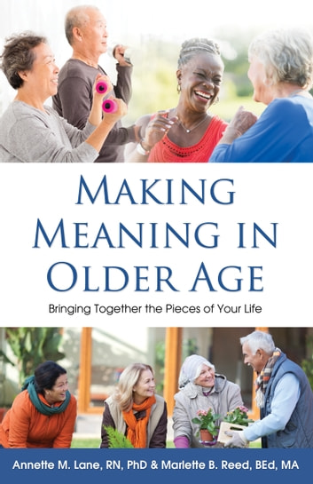 the meaning of life in old age Controversy 1: does old age have meaning leisure older age is when we envision we will have more free time does leisure in retirement actually replace the work role in later life.