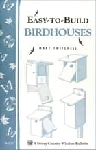 Easy-to-Build Birdhouses - Storey's Country Wisdom Bulletin A-212 ebook by Mary Twitchell