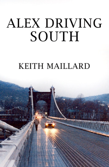 Alex Driving South ebook by Keith Maillard