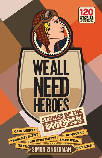 We All Need Heroes ebook by Simon Zingerman
