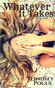 Whatever It Takes - Nothing But Trouble New Adult Series, #1 ebook by Lindsey Pogue