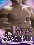 The Sword - A Novel of the Sons of Destiny ebook by Jean Johnson