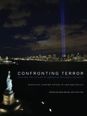 Confronting Terror - 9/11 and the Future of American National Security ebook by Dean Reuter,John Yoo