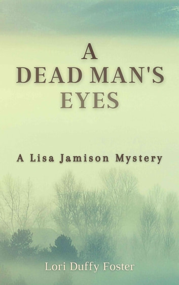 A Dead Man's Eyes - A Lisa Jamison Mystery ebook by Lori Duffy Foster
