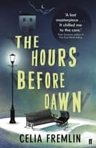 The Hours Before Dawn ebook by Chris Simmons, Celia Fremlin, Laura Wilson