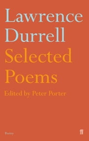 Selected Poems of Lawrence Durrell ebook by Lawrence Durrell,Peter Porter