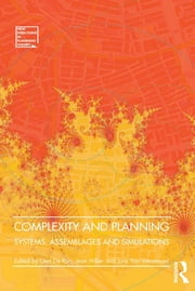 Complexity and Planning - Systems, Assemblages and Simulations ebook by Gert de Roo,Jean Hillier
