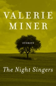 The Night Singers - Stories ebook by Valerie Miner