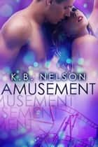 Amusement ebook by K.B. Nelson