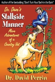 Dr. Dave's Stallside Manner ebook by Dr. David Perrin