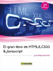 El gran libro de HTML5, CSS3 y Javascript ebook by Juan Diego Gauchat