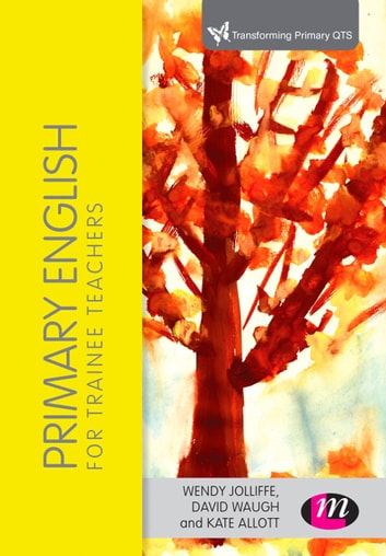 Primary English for Trainee Teachers ebook by