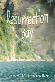Resurrection Bay ebook by James Chandler