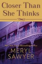 Closer Than She Thinks ebook by Meryl Sawyer