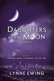 Daughters of the Moon: Volume Two ebook by Lynne Ewing