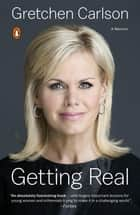 Getting Real ebook by Gretchen Carlson