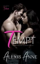 Tempt - A World of Tease Novel ebook by Alexis Anne