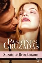 Pasiones cruzadas ebook by Suzanne Brockmann