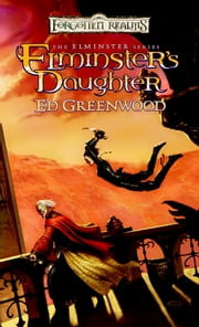 Elminster's Daughter ebook by Ed Greenwood