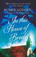 In this House of Brede - A Virago Modern Classic eBook by Rumer Godden