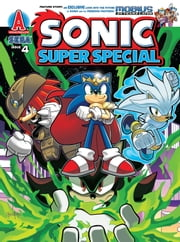 "Sonic Super Special Magazine #4 ebook by Ian Flynn,Patrick ""SPAZ"" Spaziante,Tracy Yardley!,John Workman,Joe Morciglio,Ken Penders,Jim Amash,Jason Jensen,Jon Gray,Vickie Williams,Steven Butler"