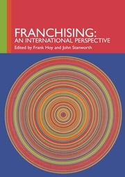 Franchising - An International Perspective ebook by Frank Hoy,John Stanworth