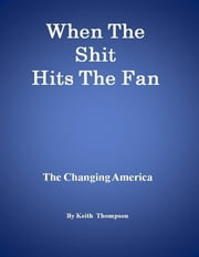 When the Shit Hits the Fan ebook by Keith Thompson