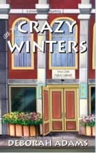 All The Crazy Winters - a Jesus Creek mystery ebook by Deborah Adams