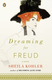 Dreaming for Freud - A Novel ebook by Sheila Kohler