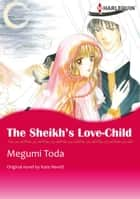 THE SHEIKH'S LOVE-CHILD (Harlequin Comics) - Harlequin Comics ebook by Kate Hewitt, MEGUMI TODA