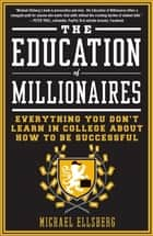 The Education of Millionaires ebook by Michael Ellsberg