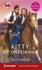 Kitty: de onstuimige ; Verleiding als spel (2-in-1) ebook by Ruth Langan, Deborah Simmons, Elco Bos,...