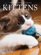 Kittens ebook by Snapshot Picture Library