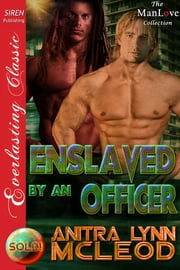 Enslaved by an Officer ebook by Anitra Lynn McLeod