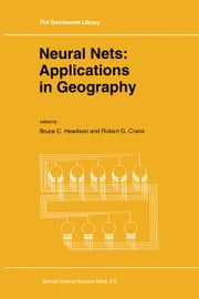Neural Nets: Applications in Geography ebook by B. Hewitson,R.G. Crane