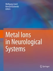 Metal Ions in Neurological Systems ebook by Wolfgang Linert,Henryk Kozlowski