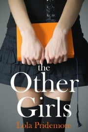 The Other Girls - A Young Adult Paranormal Novel About a Witch, a Ghost and a Mystery ebook by Lola Pridemore
