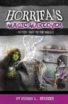 Horrifa's Magic Adventure ebook by Susan L. Krueger