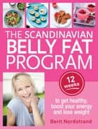 The Scandinavian Belly Fat Program ebook by Berit Nordstrand