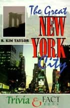 The Great New York City Trivia & Fact Book ebook by