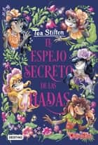 El espejo secreto de las hadas ebook by Tea Stilton, Helena Aguilà