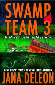 Swamp Team 3 ebook by Jana DeLeon