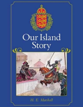Our Island Story ebook by H.E. Marshall