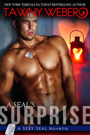 A SEAL's Surprise ebook by Tawny Weber