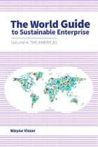The World Guide to Sustainable Enterprise ebook by Wayne Visser,WORLD