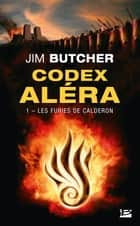 Les Furies de Calderon: Codex Aléra, T1 - Codex Aléra, T1 eBook by Jim Butcher