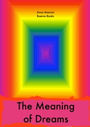 The Meaning of Dreams ebook by Anna Mancini