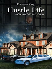 Hustle Life - A Woman's Point of View ebook by Davonna King